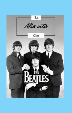 La Mia Vita Con I Beatles  by giulybeat