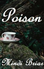 Poison by MindiBriar