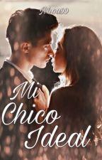 Mi Chico Ideal by Nhoa99