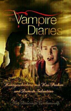 Vampire Diaries - Kurzgeschichten mit Kai Parker und Damon Salvatore by DracorexTimberwolf