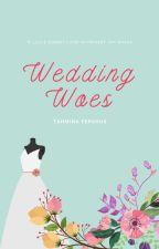 Wedding Woes by WordsByTahmina