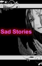Sad Short Stories That Will Make You Cry by Sexfairy13