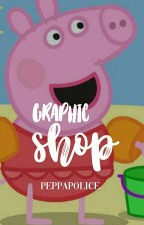 Graphic Shop  by PEPPAPOLICE