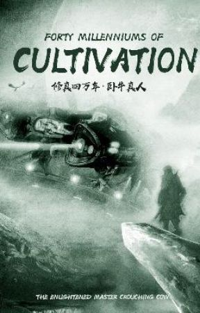 Forty Millenniums of Cultivation (170+) by shadowtail7