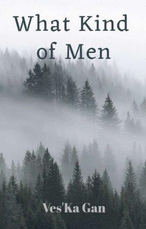What Kind of Men by VesKa_Gan