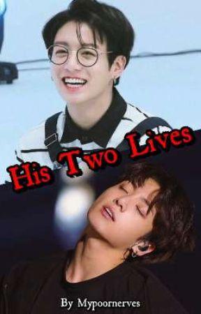 His Two Lives || JJK by Mypoornerves