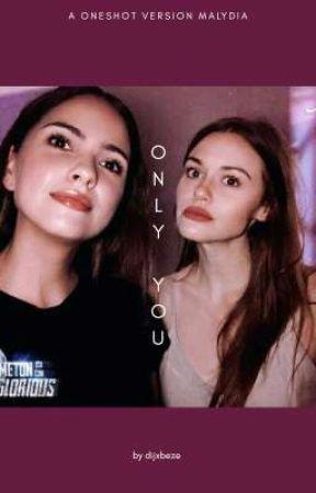 only you || malydia version by chupameucu