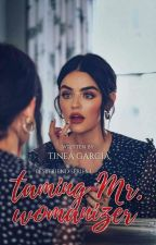 Taming Mr. Womanizer (COMPLETED) by tineagarcia