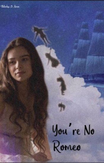 You're no Romeo~Harry Hook~