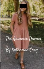 The Anorexic Diaries by ThatOneChickIsCrazy
