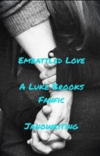 Embattled Love - the sequel. Luke Brooks by lifeshandful