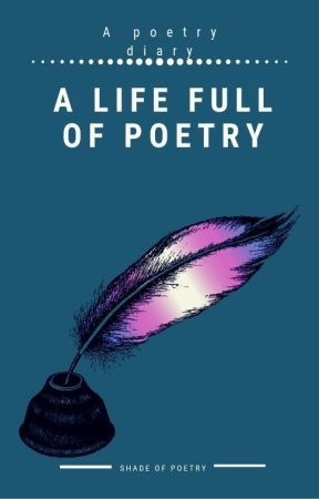 A life full of poetry by shadeofpoetry