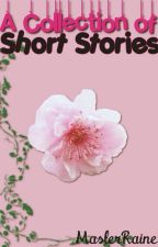 A collection of short stories by MasterRaine