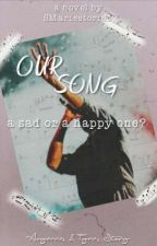 OUR Song ~ a sad or a happy one? by SMariestories