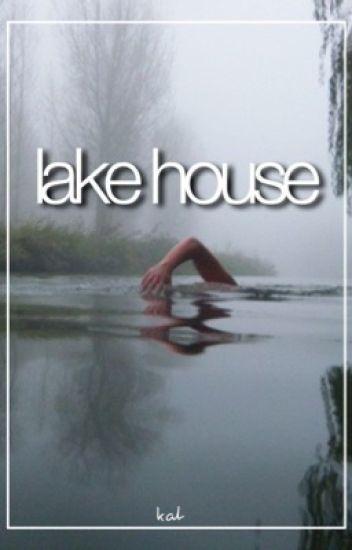 lake house ; 5sauce