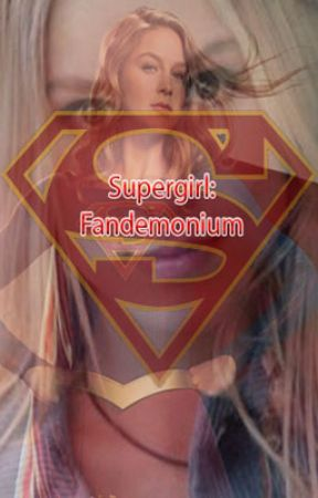 Supergirl: Fandemonium by AndrewHeard8