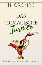 Das Trimagische Turnier - Reloaded by Thoronris