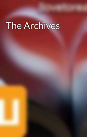 The Archives by Ilovetoread72