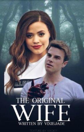The Original Wife {Book 2} (The Originals) by VixieJade