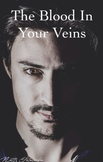 The Blood In Your Veins