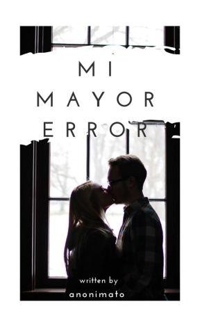 Mi mayor error by anonimato_038