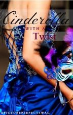 Cinderella With A Twist [One Direction] by xPicturePerfectSwag