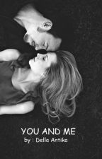 You and Me by dellaantika