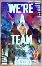 We're a team [LoL] by yuri_liao