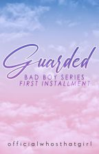 Guarded (BBS #2) by officialwhosthatgirl