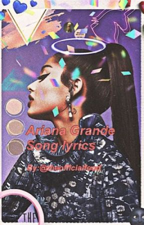 Ariana Grande song lyrics  by theofficialfood