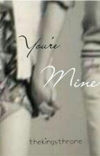 You're Mine (Jailene) by thekingsthrone