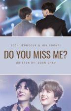 hey baby, do you miss me like i do?  by merdete
