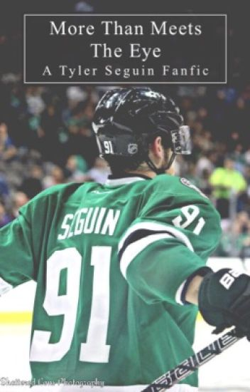 More Than Meets The Eye (Tyler Seguin Fanfic)