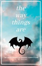 the way things are | upon wings of change by essentiallyethereal