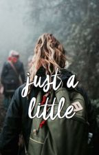 Just a Little by exclusiveclifford