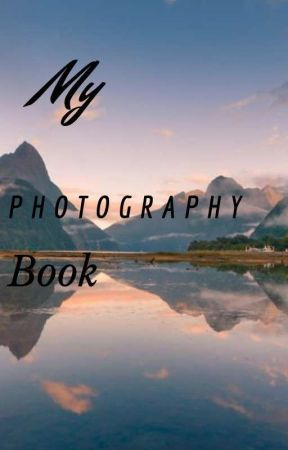 My Photography Book by fightme_12