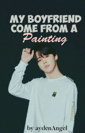 {On Hold} My Boyfriend Come From A Painting (PJM) by aydenAngel