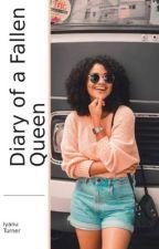 Diary of a Fallen Queen by JusttoWeirdTia