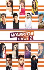 Redemption | A Warrior High Season 2 FF by BronzeMoonlight