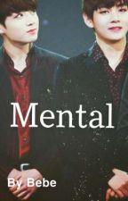 Mental •Taekook• by SeokjInthekitchen821