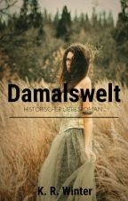 Damalswelt by wintermondprinzessin