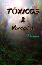 TÓXICOS 2: Verdades by ale18danger