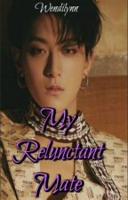 My Reluctant Mate (Zi Tao x Reader) by WendilynnKerezman