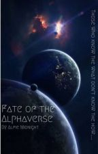 Fate of the Alphaverse by AlfieMidnight