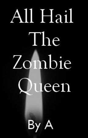 [Hiatus] All Hail The Zombie Queen by BlueMoonLogic