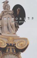 memories | j.grace  by sorryimjustsad