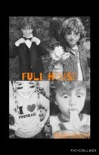 Full House // N.H. by JustHoldOnTy