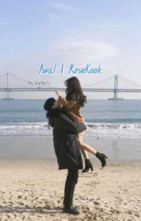 Awal | RoseKook  by BeleNew