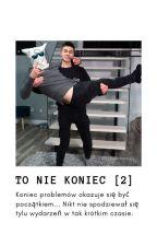 To nie koniec [2] | KxK by Persiakowa-