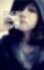 [ONESHOT] Mùa Đông Năm Đó - JeTi by pisces9295